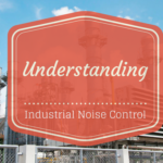 understanding industrial noise control