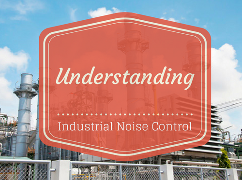 Industrial Noise Control And Understanding The Potential Issues