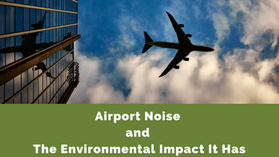 airport noise control and environmental Impact It Has